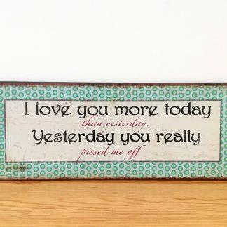 i love you more today than yesterday placa metal divertido amor namorado namorada sugestão presente prenda