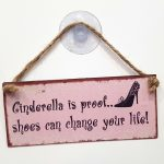 cinderella is proof that shoes can change your life placa metal amigo secreto amiga sapatos